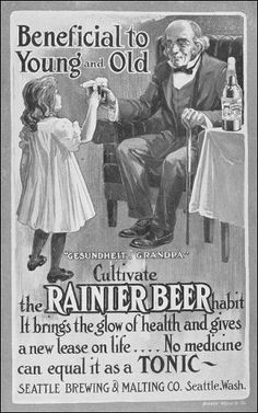 """This 1906 ad for Rainier Beer not only encouraged young people to start drinking but specifically says to make a """"habit"""" out of it. Oh, but don't worry -- it """"brings the glow of health."""""""