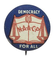 NAACP button. Collection of the Smithsonian National Museum of African American History and Culture, Gift from Dawn Simon Spears and Alvin Spears, Sr.