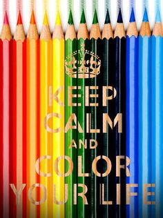 Keep calm and. - keep calm and color your life