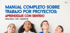 MANUAL SOBRE TRABAJO POR PROYECTOS: APRENDIZAJE CON SENTIDO | LabTIC - Tecnología y Educación | Scoop.it