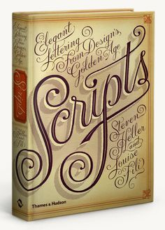 Steven Heller and Louise Fili's latest collaboration, Scripts: Elegant Lettering from Design's Golden Age. #typography #book #inspire