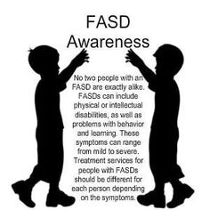 This is so true.  Just like other hidden disabilities, FASD is a spectrum.  No two people who live with it are alike.  We can't predict outcomes.  ALl we can do is live day by day helping our loved ones find ways around the disability.
