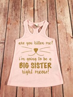 Are you Kitten me I'm going to be a Big Sister Sibling by SnowSew