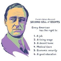 FDR's proposed second Bill of Rights, text and portrait. T-shirts, posters, collectables & novelty gift swag.