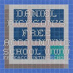Daniel Dickson's Free Accounting School www.freeaccountingschool.com