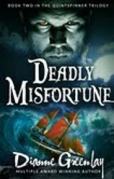 Deadly Misfortune Book Two in the Quintspinner series