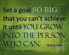 Set a goal so big that you can't achive it until... #quotes #personaldevelopment