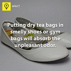 Use tea bags to soak up the sweaty smell in sneakers/ gym bag!!