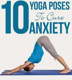 10 Effective Yoga Poses To Cure Anxiety | Fit Villas