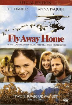 Fly Away Home... This movie always made me want to steal goose eggs from Lake Loretta.