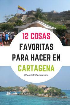 12 cosas favoritas para hacer en Cartagena de Indias, Colombia. Tips de viaje.