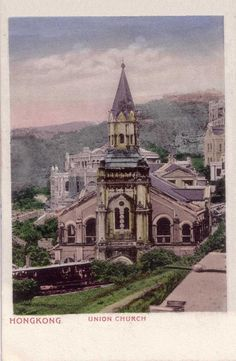 Fig. 12. Union Church,  HK.  Early 1900s postcard. Publ.  HK Pictorial Postcard Co.