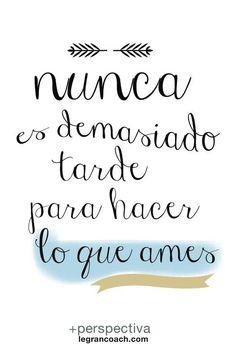 """""""Nunca es demasiado tarde para hacer lo que amas"""" Imagen vía #Pinterest #Frase #Lashes #Brown #Beauty"""
