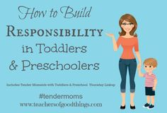 How to Build Responsibility in Toddlers & Preschoolers #tendermoms @Titus2Teacher www.teachersofgoodthings.com