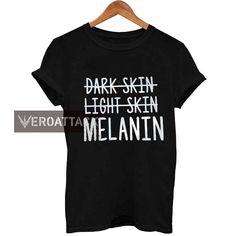 dark skin light skin melanin T Shirt Size XS,S,M,L,XL,2XL,3XL