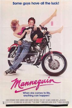 Mannequin Movie~ loved this movie in the 80's.  Truly for makes my heart smile category :-)