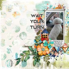 Wait Your Turn | The Lilypad by EllenT Waiting For You, Your Turn, Photo Book, Scrapbook Paper, Digital Scrapbooking, My Design, Dinosaur Stuffed Animal, Create, Projects