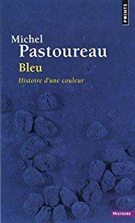 Bleu : histoire d'une couleur / Michel Pastoureau