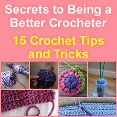 Want to be a better crocheter? Check out some of these neat crochet tips and tricks to improve your skills! Secrets to Being a Better Crocheter: 15 Crochet Tips and Tricks is the ultimate guide for lovers of crochet. All of these techniques are super Grannies Crochet, Crochet Motifs, Knit Or Crochet, Learn To Crochet, Crochet Crafts, Crochet Stitches, Crochet Hooks, Crochet Projects, Crochet Tutorials