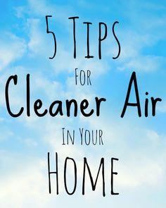 Is Your Home Making Your Family Sick? Tips for Cleaner Air