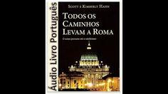 Todos os caminos levam a Roma Scott e Kimberly Hahn ( 2º opção de Audio)