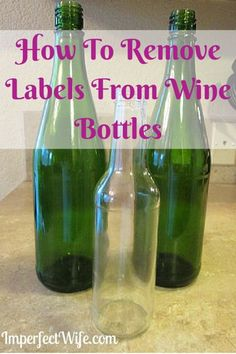 The Easiest Way To Remove Labels From Wine Bottles {Or Any Glass} - Imperfect Wife Painted Wine Bottles, Bottles And Jars, Glass Bottles, Wine Glass, Paint Bottles, Bottle Lamps, Mason Jars, Wine Bottle Corks, Wine Bottle Crafts