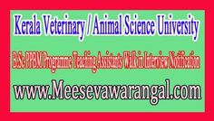 Kerala Veterinary / Animal Science University B.Sc PPBM Programme Teaching Assistants Walk in Interview Notification