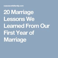 20 Marriage Lessons We Learned From Our First Year of Marriage