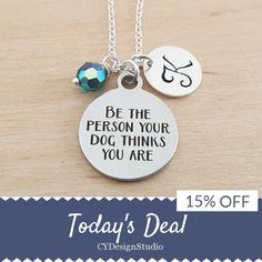Today Only! 15% OFF this item.  Follow us on Pinterest to be the first to see our exciting Daily Deals. Today's Product: Be The Person Your Dog Thinks You Are Necklace - Personalized Initial Necklace - Sterling Silver Necklace - Swarovski Birthstone Jewelry Buy now: https://www.etsy.com/listing/451007248?utm_source=Pinterest&utm_medium=Orangetwig_Marketing&utm_campaign=Daily%20Deal   #etsy #etsyseller #etsyshop #etsylove #etsyfinds #etsygifts #musthave #loveit #instacool #shop #shopping…