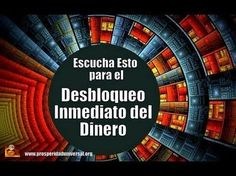 (4) ESCUCHA ESTO PARA EL DESBLOQUEO INMEMEDIADO DEL DINERO -PROSPERIDAD UNIVERSAL - YouTube