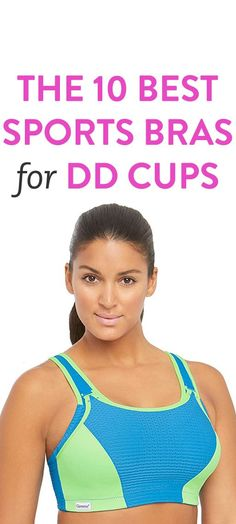 The 10 Best Sports Bras For DD Cups