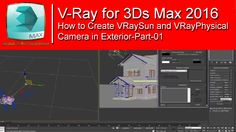 V-Ray for 3Ds Max 2016-How to Create VRaySun and VRayPhysical Camera  in...