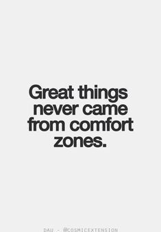 As much as we hate going out our comfort zones...