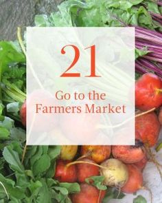 Going to the farmer's market! on our summer bucket list: Go to the Farmers Market