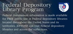 "Federal Depository Library Program. Government Doc resources. Under ""Libraries"" heading on the right, ""Catalog of U.S. Government Publications is helpful."