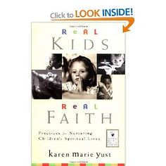 Real Kids, Real Faith: Practices for Nurturing Children's Spiritual Lives: Karen Marie Yust, Eugene C. Spiritual Guidance, Spiritual Life, Books To Read, My Books, Parent Resources, Book Publishing, Family Life, This Book, Spirituality