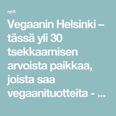 Vegaanin Helsinki – tässä yli 30 tsekkaamisen arvoista paikkaa, joista saa vegaanituotteita - Ravintolat - Nyt