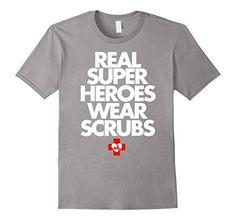 Men's Funny Nurse T Shirt Real Super Heroes Wear Scrubs 2XL Slate