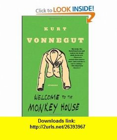 Welcome to the Monkey House Stories (9780385333504) Kurt Vonnegut , ISBN-10: 0385333501  , ISBN-13: 978-0385333504 ,  , tutorials , pdf , ebook , torrent , downloads , rapidshare , filesonic , hotfile , megaupload , fileserve