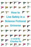 Charles Yu's debut novel How to Live Safely in a Science Fictional Universe