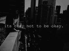 """""""It's okay not to be okay."""""""