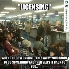 Licensing... Only in a republitard system does your govt take away your right to fish/game hunt(edible species only) for survival and make you pay for it
