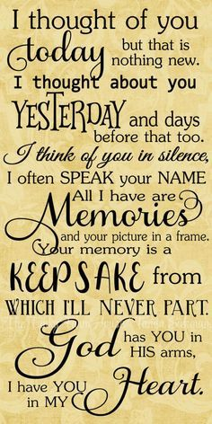 I Thought Of You Today, Thinking Of You Today, I Think Of You, Thinking Of You Quotes, Just For Today, Wisdom Quotes, Quotes To Live By, Me Quotes, In Memory Quotes