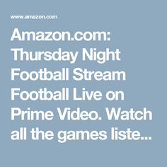 82f6e4f02 Watch all the games listed and it s included in your Amazon Prime!! Start a  free trial if you don t have a Prime membership. Dallas Cowboys Fan