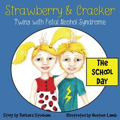 Strawberry & Cracker, Twins with Fetal Alcohol Syndrome. Fetal Alcohol Syndrome, Self Regulation, Sensory Processing Disorder, Spectrum Disorder, Children's Picture Books, Social Work, Twins, Parenting, Strawberry