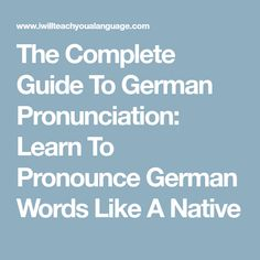 The Complete Guide To German Pronunciation: Learn To Pronounce German Words Like A Native German Words, Always Learning, Beautiful Mind, Teaching, Vacations, Toddlers, Camping, Holidays, Vacation