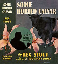 Rex Stout is my favorite writer of detective stories.  I used to read them with a dictionary by my side.  This is 6th in his series & has Nero Wolfe actually away from the brownstone in a field with Archie and a bull.  There is not too much time spent with the beautiful orchids, but plenty with the very sarcastic and sexy Archie Goodwin.
