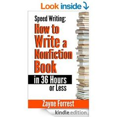 Speed Writing: How to write a nonfiction book in 36 hours or less by Zayne Forrest.
