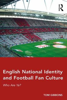 ba616a0b5ba English National Identity and Football Fan Culture (eBook Rental)