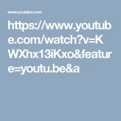 https://www.youtube.com/watch?v=KWXhx13iKxo&feature=youtu.be&a